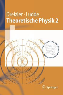 Theoretische Physik 2: Elektrodynamik Und Spezielle Relativitatstheorie - Dreizler, Reiner M, and Ludde, Cora S