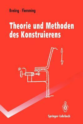 Theorie Und Methoden Des Konstruierens - Breiing, Alois, and Flemming, Manfred