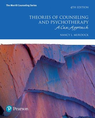 Theories of Counseling and Psychotherapy: A Case Approach - Murdock, Nancy L.