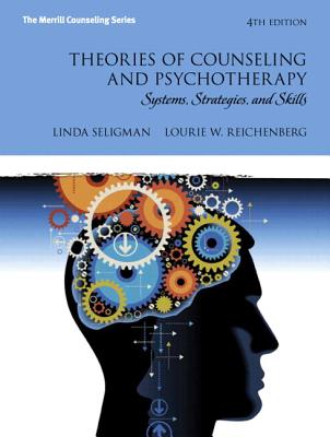 Theories of Counseling and Psychotherapy: Systems, Strategies, and Skills Mylab Counseling Without Pearson Etext -- Access Card Package - Seligman, Linda, and Reichenberg, Lourie