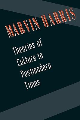 Theories of Culture in Postmodern Times - Harris, Marvin