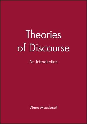 Theories of Discourse: An Introduction - Macdonell, Diane