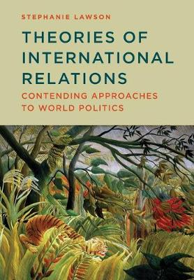 Theories of International Relations - Contending Approaches to World Politics - Lawson, Stephanie