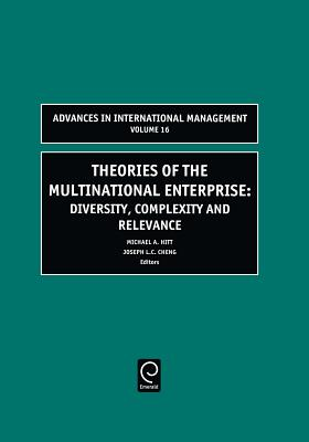 Theories of the Multinational Enterprise: Diversity, Complexity and Relevance - Hitt, Michael A (Editor)