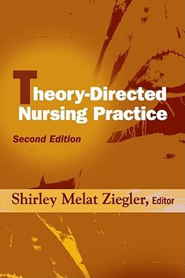 Theory-Directed Nursing Practice - PhD RN (Editor)