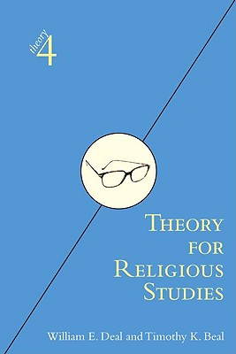 Theory for Religious Studies - Deal, William E, and Beal, Timothy K, PH.D.