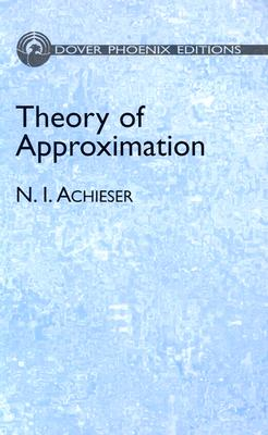 Theory of Approximation - Achieser, N I, and Hyman, Charles J (Translated by)