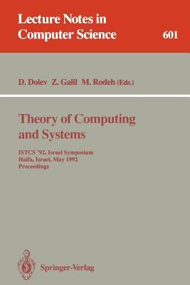 Theory of Computing and Systems: Istcs '92, Israel Symposium, Haifa, Israel, May 27-28, 1992. Proceedings - Dolev, Danny (Editor), and Galil, Zvi (Editor), and Rodeh, Michael (Editor)