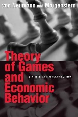 Theory of Games and Economic Behavior - Von Neumann, John, and Morgenstern, Oskar, and Rubinstein, Ariel (Afterword by)