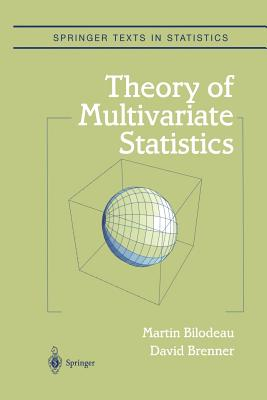 Theory of Multivariate Statistics - Bilodeau, Martin, and Brenner, David