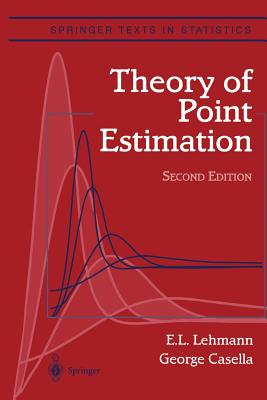 Theory of Point Estimation - Lehmann, Erich L., and Casella, George