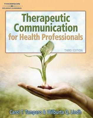 Therapeutic Communications for Health Care - Tamparo, Carol D, PhD, CMA-A, and Lindh, Wilburta Q, CMA