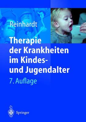 Therapie Der Krankheiten Im Kindes- Und Jugendalter - Reinhardt, Dietrich (Editor)