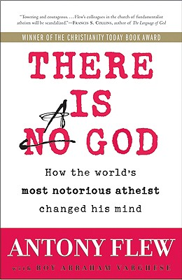 There Is a God: How the World's Most Notorious Atheist Changed His Mind - Flew, Antony