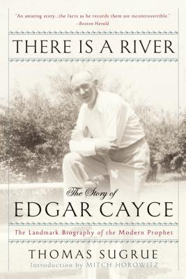 There is a river the story of edgar cayce book by thomas sugrue 7 there is a river the story of edgar cayce sugrue thomas fandeluxe Image collections