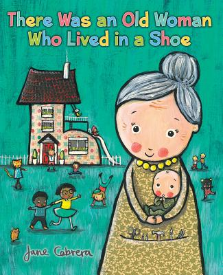 There Was an Old Woman Who Lived in a Shoe - Cabrera, Jane