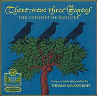 There Were Three Ravens - Consort of Musicke