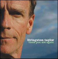 There You Are Again - Livingston Taylor