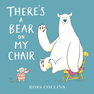 There's a Bear on My Chair -