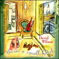 There's a Small Hotel - David Wilson
