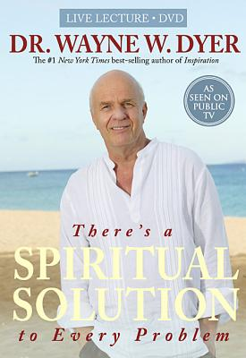 There's a Spiritual Solution to Every Problem - Dyer, Wayne W., Dr.