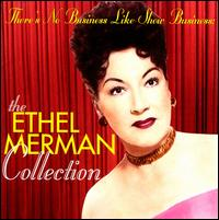 There's No Business Like Show Business: The Collection - Ethel Merman