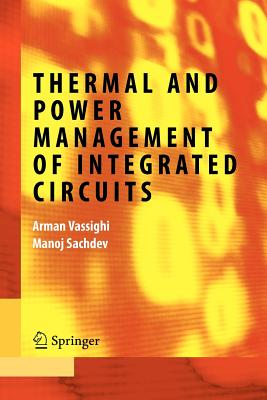 Thermal and Power Management of Integrated Circuits - Vassighi, Arman, and Sachdev, Manoj