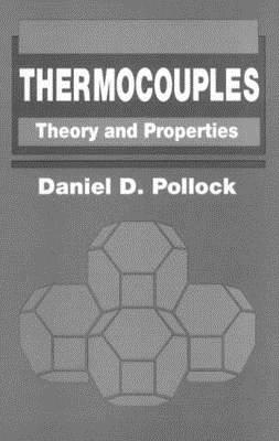 Thermocouples: Theory and Properties - Pollock, Daniel D