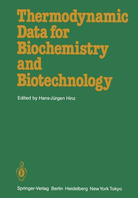 Thermodynamic Data for Biochemistry and Biotechnology - Hinz, Hans-Jurgen (Editor)