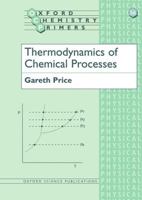 Thermodynamics of Chemical Processes - Price, Gareth