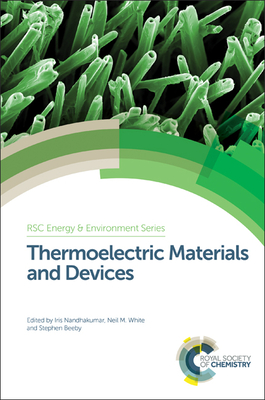 Thermoelectric Materials and Devices - Nandhakumar, Iris (Editor), and White, Neil M. (Editor), and Beeby, Stephen (Editor)