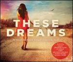 These Dreams