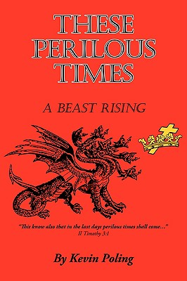These Perilous Times: A Beast Rising - Poling, Kevin