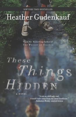 These Things Hidden - Gudenkauf, Heather