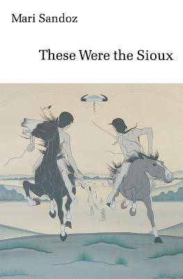 These Were the Sioux - Sandoz, Mari