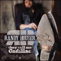 They Call Me Cadillac - Randy Houser