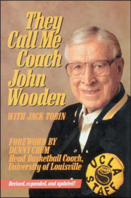 They Call Me Coach - Wooden, John (Preface by), and Tobin, Jack, and Crum, Denny (Foreword by)