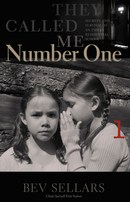They Called Me Number One: Secrets and Survival at an Indian Residential School - Sellars, Bev
