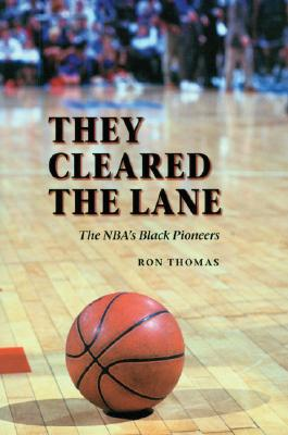 They Cleared the Lane: The NBA's Black Pioneers - Thomas, Ron