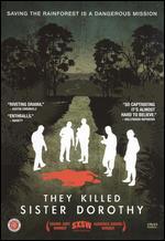 They Killed Sister Dorothy - Daniel Junge