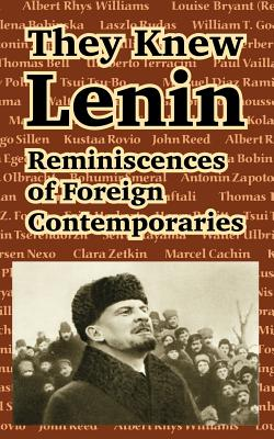 They Knew Lenin: Reminiscences of Foreign Contemporaries - Zetkin, Clara, and Cachin, Marcel