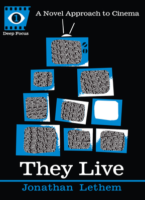 They Live - Lethem, Jonathan, and Howe, Sean (Editor)