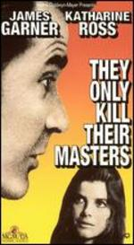 They Only Kill Their Masters