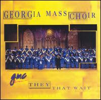 They That Wait - Georgia Mass Choir