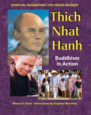 Thich Nhat Hanh: Buddhism in Action - Shaw, Maura D