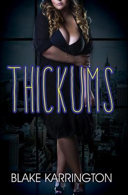 Thickums - Karrington, Blake