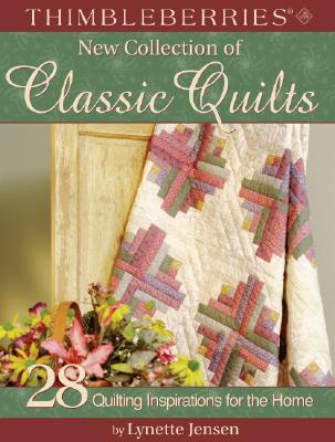 Thimbleberries(r) New Collection of Classic Quilts: 28 Quilting Inspirations for the Home - Jensen, Lynette