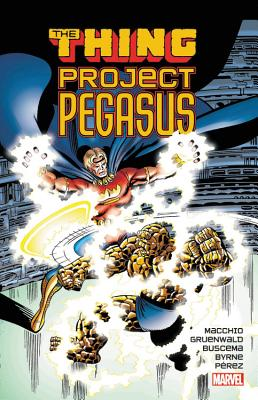 Thing: Project Pegasus - Macchio, Ralph (Text by), and Gruenwald, Mark (Text by)