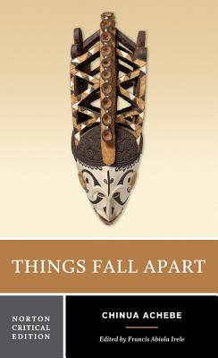 Things Fall Apart - Achebe, Chinua, and Irele, Francis Abiola (Editor)