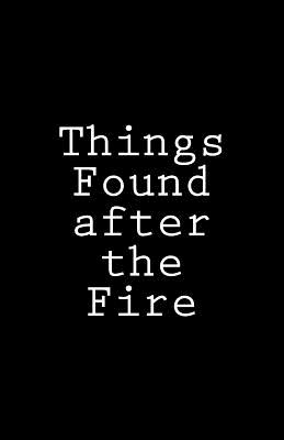 Things Found After the Fire - Voisin, Sean